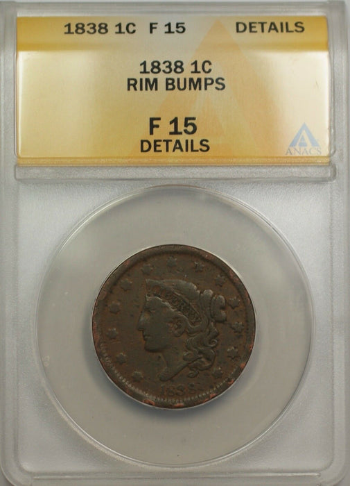 1838 Large Cent 1C Coin ANACS AU 50 Details Corroded (A)