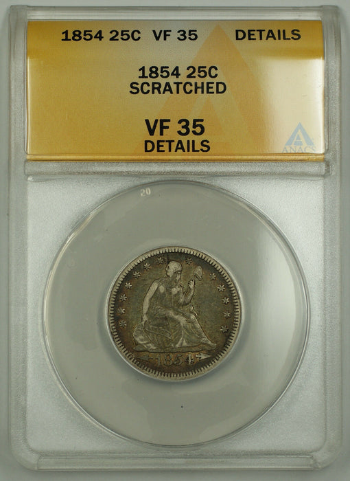 1854 Seated Liberty Silver Quarter ANACS VF-35 Details - Scratched