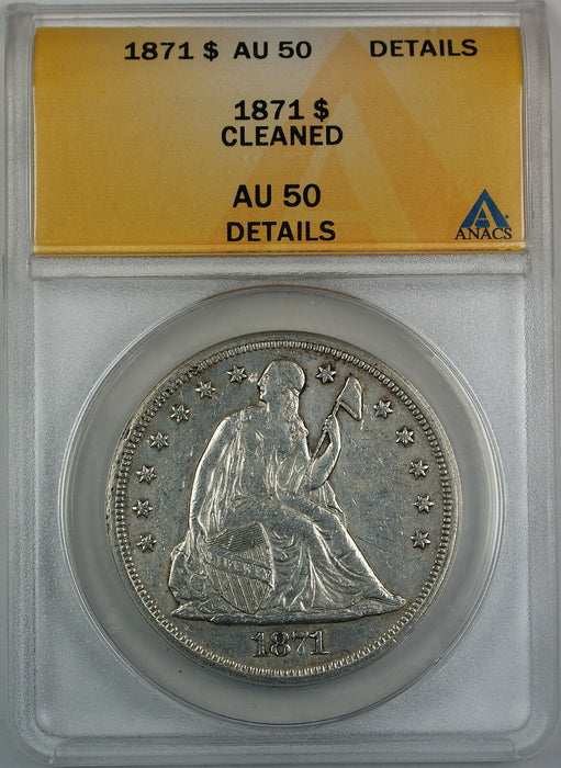 1871 Seated Liberty Silver Dollar, ANACS AU-50 Details, Cleaned
