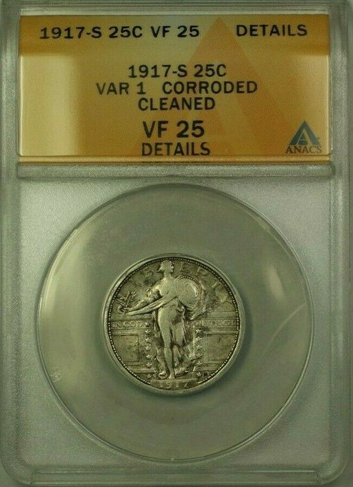1917-S Standing Liberty Quarter 25c Coin VAR 1 ANACS VF-25 Corroded Cleaned (WW)