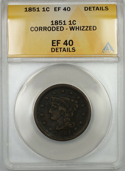 1851 Braided Hair Large Cent 1c Coin ANACS EF-40 Details Corroded-Whizzed