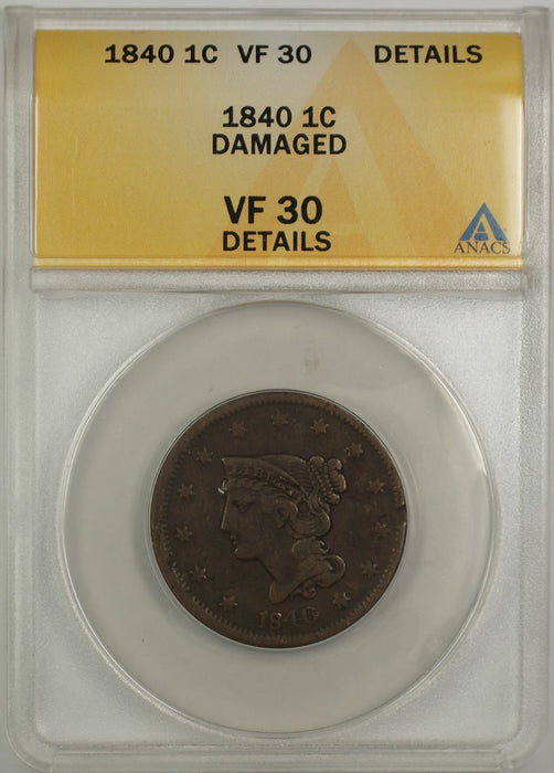 1840 Braided Hair Large Cent 1C Coin ANACS VF 30 Details Damaged