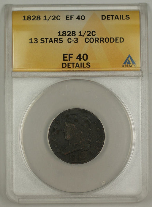 1828 Classic Head Half Cent Coin ANACS 13 Stars C-3 Corroded EF-40 Details