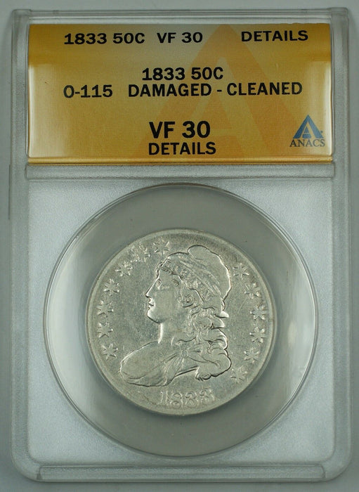 1833 Capped Bust Silver Half 50c, O-115 ANACS VF-30 Details, Damaged, Clnd, R-5+