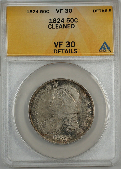 1824 Capped Bust Half Dollar 50c ANACS VF-30 Details Cleaned