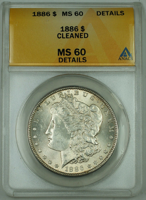 1886 Morgan Silver Dollar Coin, ANACS MS-60, Details, Cleaned, (Better Coin)