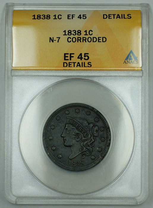 1838 Coronet Large Cent, N-7, ANACS EF-45, Details, Corroded