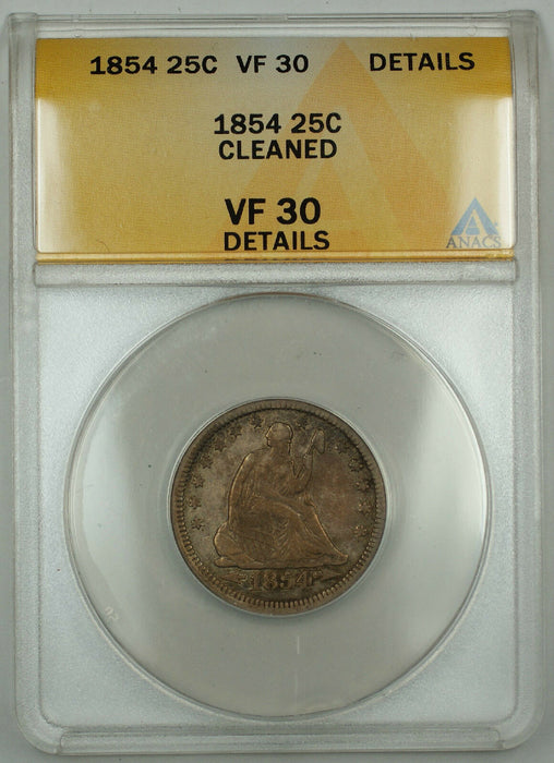1854 Seated Liberty Silver Quarter 25c ANACS VF-30 Details (Cleaned) Toned