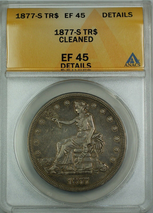 1877-S Trade Silver Dollar $1 Coin ANACS EF-45 Details Cleaned