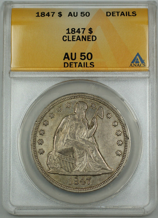 1847 Seated Liberty Silver Dollar $1 ANACS AU-50 Details Cleaned