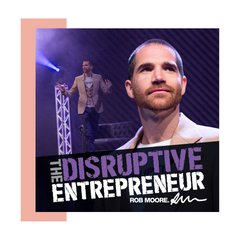 Rob Moore. Disruptive Entrepreneur. Best Podcasts, Educational Podcasts, Podcasts in Education, Podcasts Educational, Education Podcasts, Education Podcast, Best Education Podcast, Starting a Business