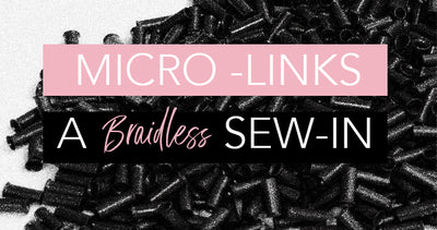 Micro-Links A Braidless Sew-in