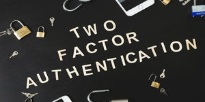 What is 2 Factor Authentication