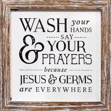 "Load image into Gallery viewer, ""Jesus & Germs Are Everywhere"" 12"" x 12"" Framed Sign"