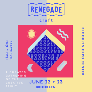 Show: Renegade Craft Fair Brooklyn 2019