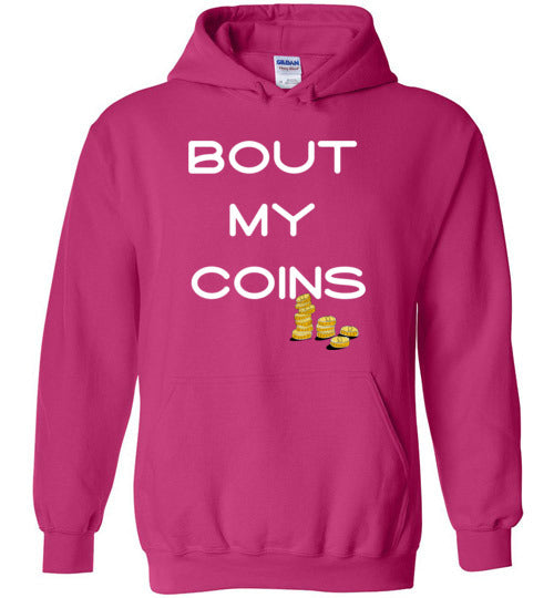 Bout My Coins Hoodie