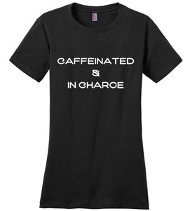 Caffeinated & In Charge Tee