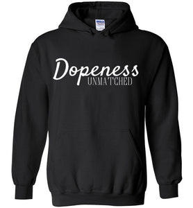Unmatched Dopeness Hoodie