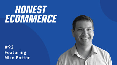 Ep. 92 - Investing in Your Online Store's Security and Experience with Mike Potter