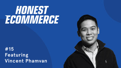 Ep. 15 - Scaling Customer Service for High-Growth eCommerce Stores with Vincent Phamvan