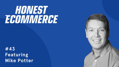 Ep. 43 - The Importance of Customer Feedback and the Mindset for Mistakes with Mike Potter