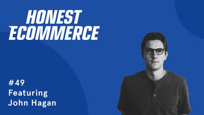 Ep. 49 - The ROAS Boosting Honest Marketing Approach for Growth with John Hagan