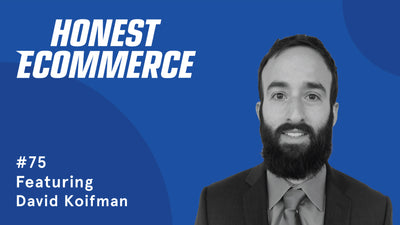 Ep. 75 - The Growing Pains of SMBS and Ecommerce and How to Solve Them with David Koifman