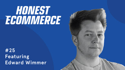Ep. 25 - The Real Value of Shopify Plus - with Edward Wimmer