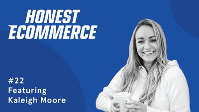 Ep. 22 - Does My Shopify Store Need a Blog? with Kaleigh Moore