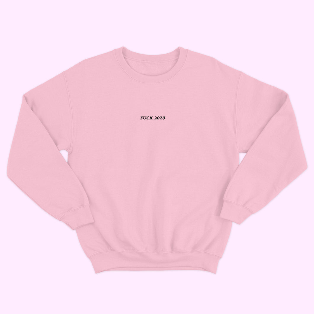 FUCK 2020 CREWNECK ROSE