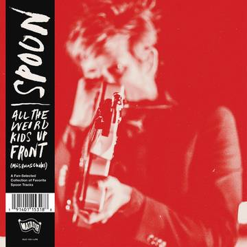 Spoon - All The Weird Kids Up Front (More Best Of Spoon) [LP]