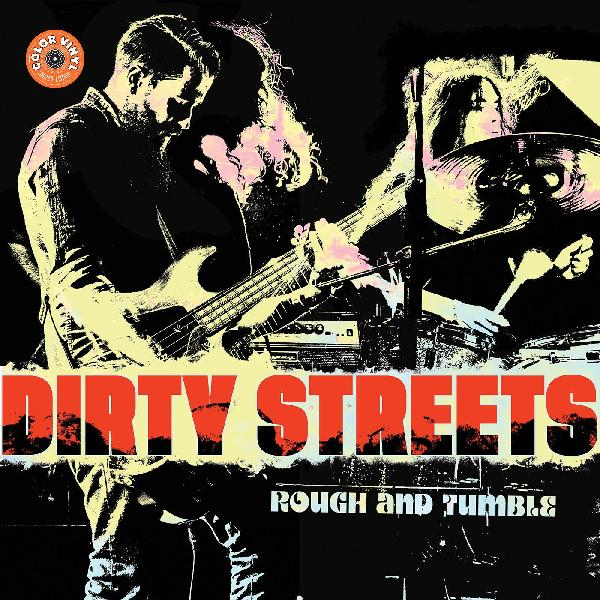Dirty Streets - Rough and Tumble [LP - Yellow]