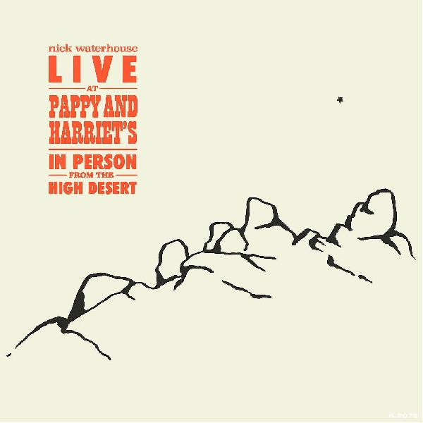 Nick Waterhouse - Live At Pappy & Harriet's: In Person From The High Desert [2xLP]