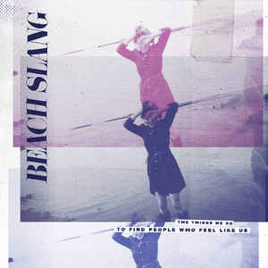 Beach Slang - The Things We Do [LP]