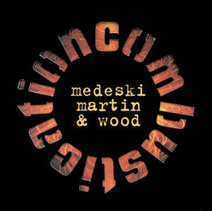 Medeski Martin & Wood - Combustication [2xLP]