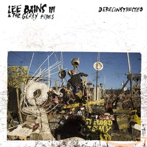 Lee Bains III & The Glory Fires - Dereconstructed [LP]
