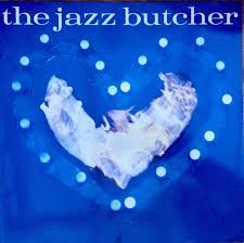 Jazz Butcher, The - Condition Blue [LP]
