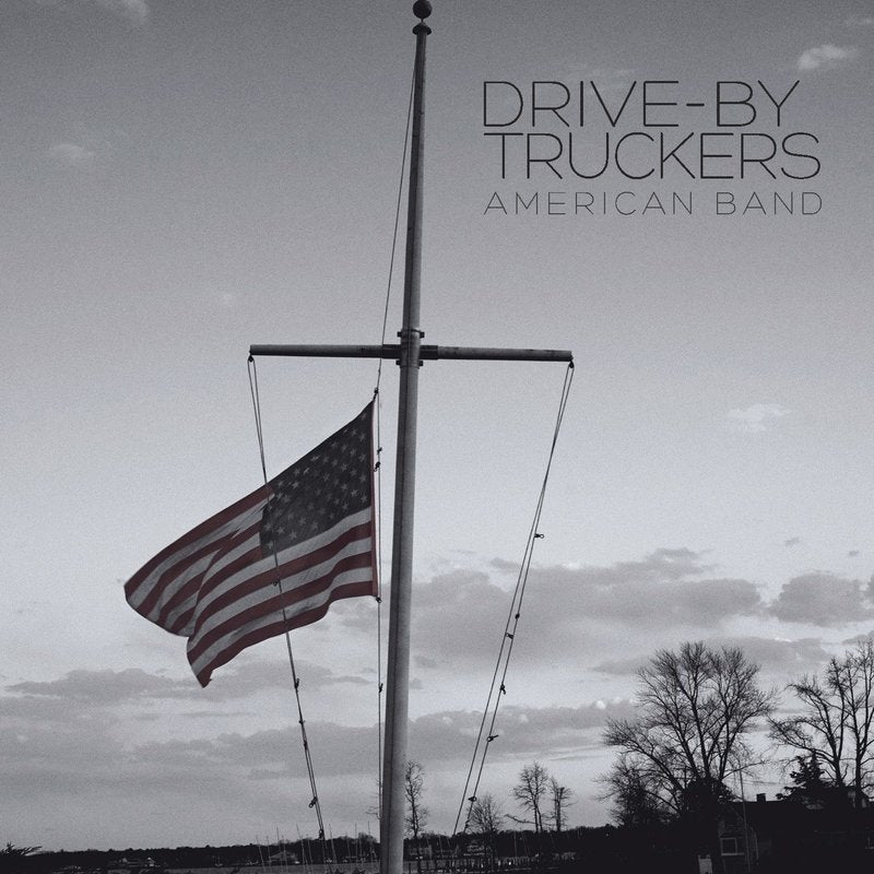 "Drive-By Truckers - American Band [LP + 7""]"