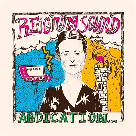 Reigning Sound - Abdication...