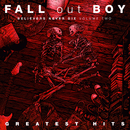 Fall Out Boy - Believers Never Die Volume Two [LP]