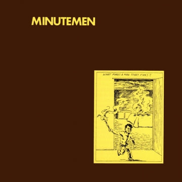 Minutemen - What Makes a Man Start Fires? [LP]