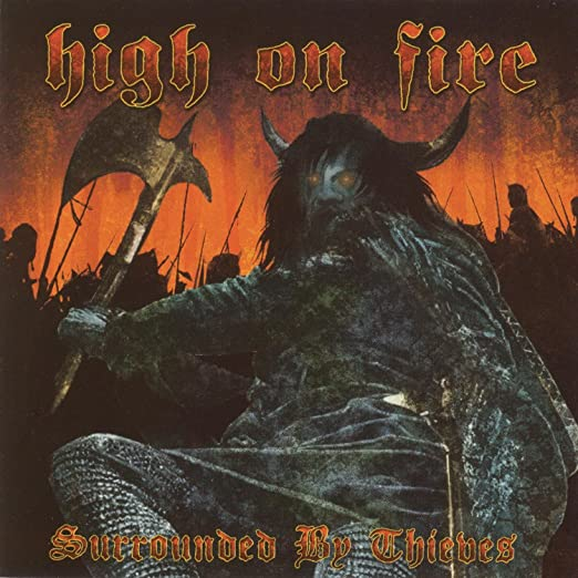 High On Fire - Surrounded By Thieves [2xLP]
