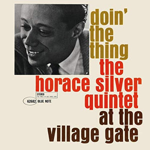 Horace Silver Quintet, The - Doin' The Thing At The Village Gate [LP]