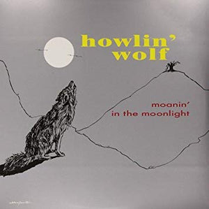 Howlin' Wolf - Moaning In The Moonlight [LP]
