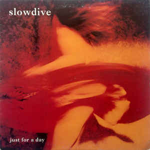 Slowdive - Just For A Day [LP]