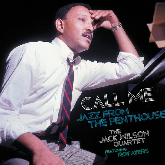 Jack Wilson Quartet featuring Roy Ayers - Call Me: Jazz from the Penthouse [2xLP - Blue]