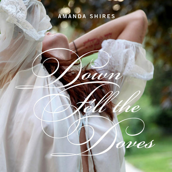 Amanda Shires - Down Fell The Doves [LP]