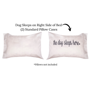 The Dog Sleeps Here Pillow Case Set (right side)
