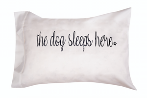 The Dog Sleeps Here Pillow Case (left side)