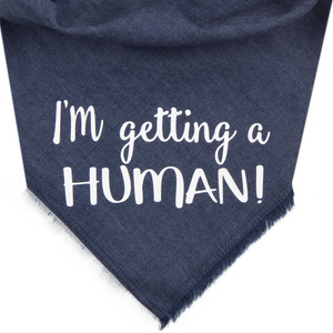 I'm Getting a Human! (Denim)